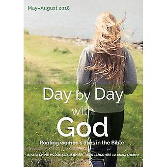 Day by Day with God May - August 2018 - Rooting women's lives in the B