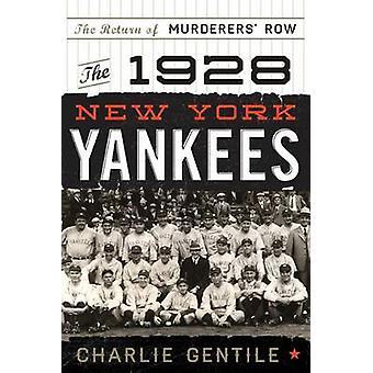 Los Yankees de Nueva York de 1928 - el regreso de fila de los asesinos por Charlie Ge
