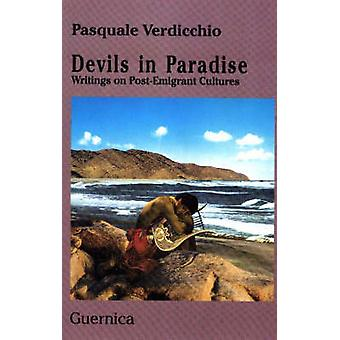 Devils in Paradise - Writings on Post-Emigrant Cultures by Pasquale Ve