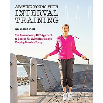 Staying Young with Interval Training - The Revolutionary HIIT Approach