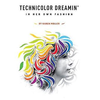 Technicolor Dreamin' - In Her Own Fashion by Technicolor Dreamin' - In