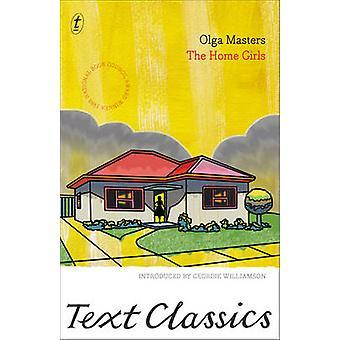 The Home Girls by Olga Masters - Geordie Williamson - 9781922079466 B