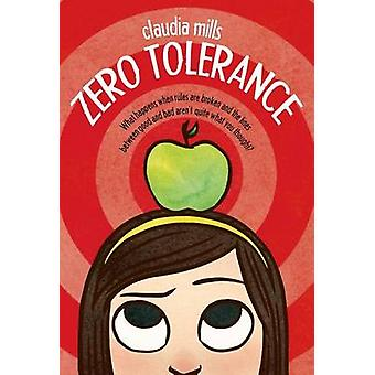 Zero Tolerance by Claudia Mills - 9781250044228 Book