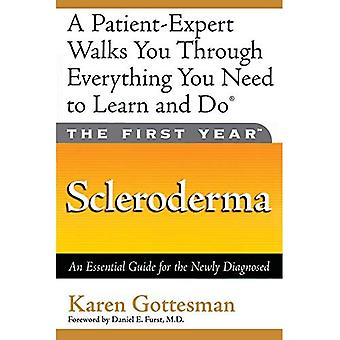 The First Year--scleroderma: An Essential Guide for the Newly Diagnosed (The First Year Series)