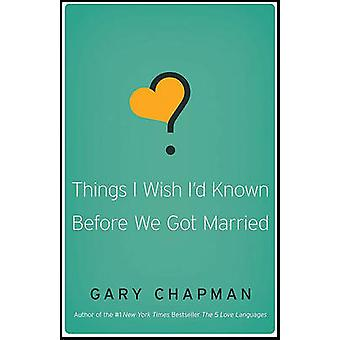 Things I Wish I'd Known Before We Got Married by Gary Chapman - 97808
