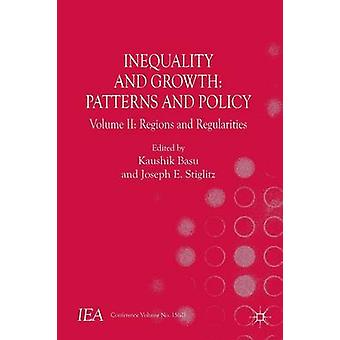 Inequality and Growth Patterns and Policy by Kaushik Basu & Joseph E. Stiglitz