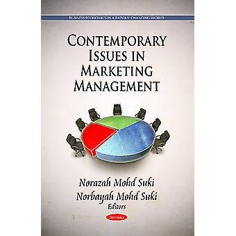 Contemporary Issues in Marketing Management by Norazah Mohd Suki & Norbayah Mohd Suki
