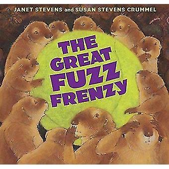The Great Fuzz Frenzy by Janet Stevens - Susan Stevens Crummel - 9780