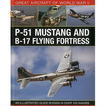 Great Aircraft of World War II - P-51 Mustang and B-17 Flying Fortress