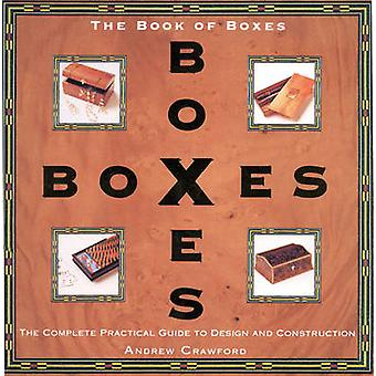 Book of Boxes - The Complete Practical Guide to Design and Constructio