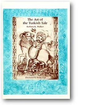 Art of the Turkish Tale - v. 1 by Barbara K. Walker - Helen Siegl - Ta
