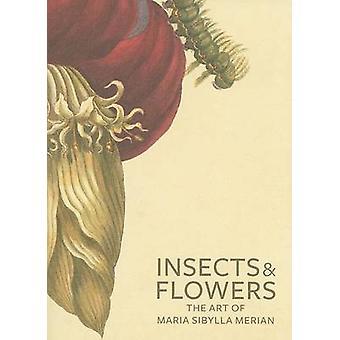 Insecten en bloemen - de kunst van Maria Sibylla Merian door David Brafman