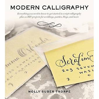 Modern Calligraphy by Molly Suber Thorpe - 9781250016324 Book