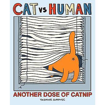 Katze Vs Human - eine weitere Dosis von Katzenminze von Yasmine Surovec - 97814494333