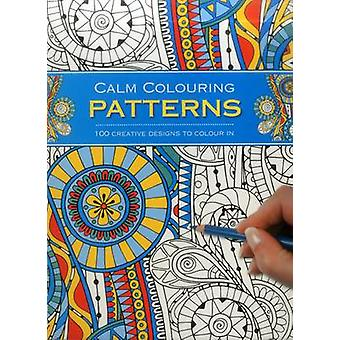 Calm Colouring - Patterns - 100 Creative Designs to Colour in by Southw