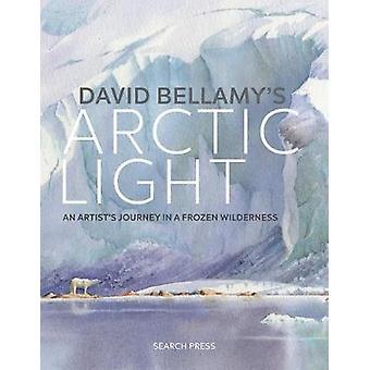Lumière Arctique de David Bellamy - voyage de l'artiste dans un Wildern congelé