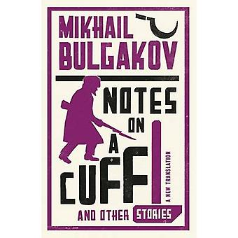 Notes on a Cuff and Other Stories by Mikhail Afanasevich Bulgakov - R