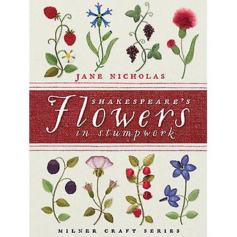 Shakespeare's Flowers in Stumpwork by Jane Nicholas - 9781863514811 B