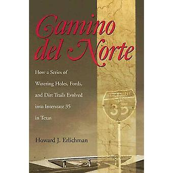 Camino Del Norte - How a Series of Watering Holes - Fords - and Dirt T