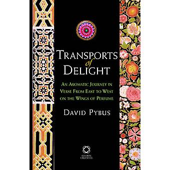 Transports of Delight - An Aromatic Journey in Verse from East to West