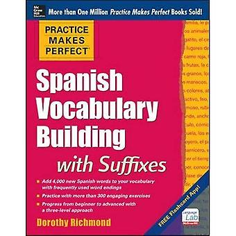 Practice Makes Perfect Spanish Vocabulary Building with Suffixes (Practice Makes Perfect Series)