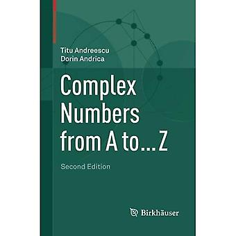 Complex Numbers from A to . . . Z