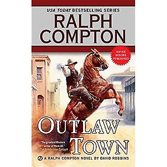 Ralph Compton Outlaw Town (Ralph Compton Novels)