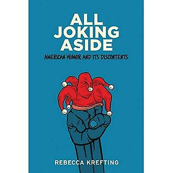 All Joking Aside: American Humor and Its Discontents