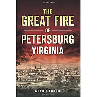 The Great Fire of Petersburg, Virginia (Disaster)