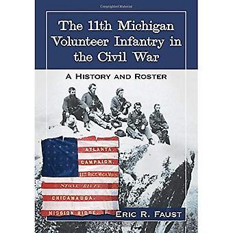 Den 11: e Michigan volontär infanteri i inbördeskriget: en historia och Roster