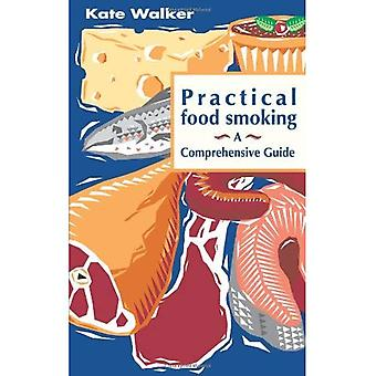 Practical Food Smoking: A Comprehensive Guide