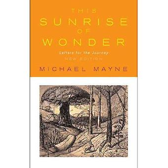This Sunrise of Wonder: Letters for the Journey