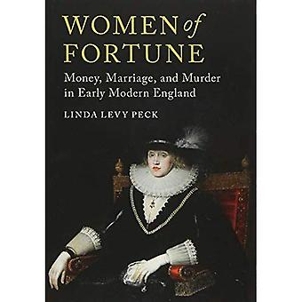 Women of Fortune: Money, Marriage, and Murder in Early Modern England