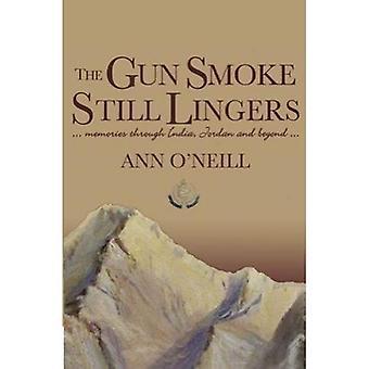 The Gun Smoke Still Lingers: Memories through India, Jordan and Beyond