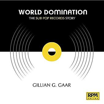 World Domination The Sub Pop Recorfds Story