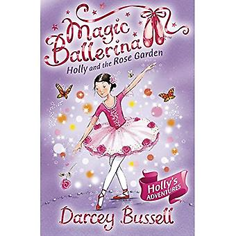 Holly and the Rose Garden (Magic Ballerina)