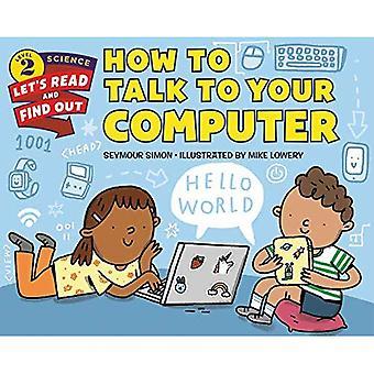 Gewusst wie: sprechen Sie mit Ihrem Computer (ermöglicht Lese- und Find Out Wissenschaft Stufe 2)