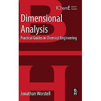 Dimensional Analysis Practical Guides in Chemical Engineering by Worstell & Jonathan