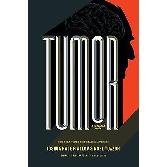 Tumor by Noel Tuazon - Joshua Hale Fialkov - 9781620103265 Book