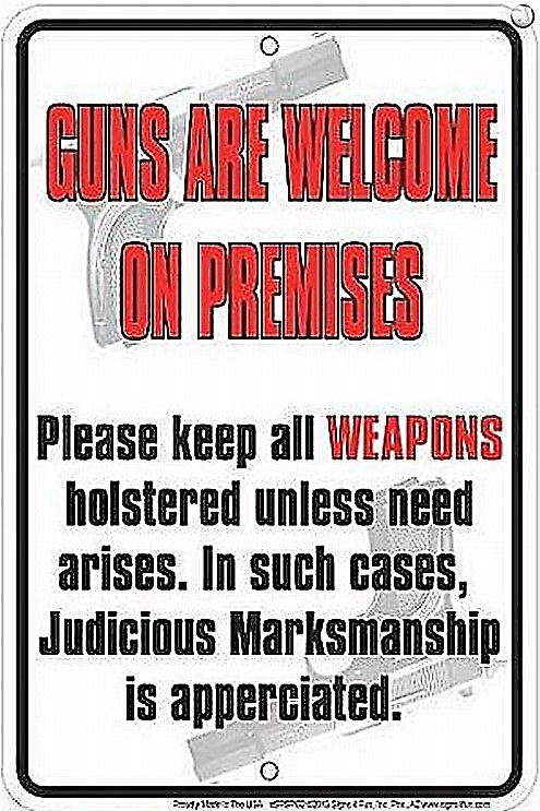 Guns Are Welcome On Premises funny metal sign  (ga)