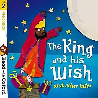 Read with Oxford - Stage 2 - Phonics - The King and His Wish and Other T
