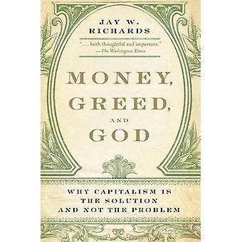 Money Greed and God by Richards & Jay W.