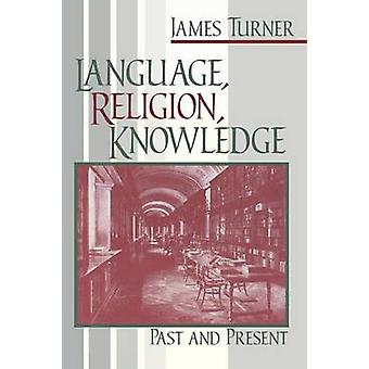 Language Religion Knowledge Past and Present by Turner & James