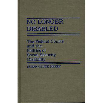 Não é mais desativado os tribunais federais e a política da inabilidade da Segurança Social por Mezey & Susan