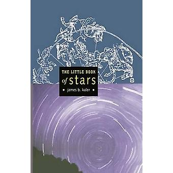 The Little Book of Stars by Kaler & James B.