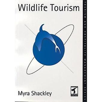 Wildlife Tourism by Shackley & Myra L.