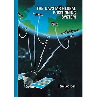 The Navstar Global Positioning System by Logsdon & Tom