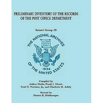 Preliminary Inventory of the Records of the Post Office Department Record Group 28 by Holdcamper & Forrest R.