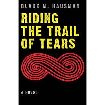 Riding the Trail of Tears by Hausman & Blake M.