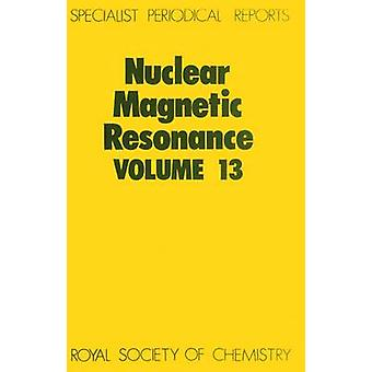 Nuclear Magnetic Resonance Volume 13 by Webb & G A